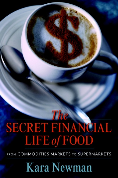 The Secret Financial Life Of Food:
